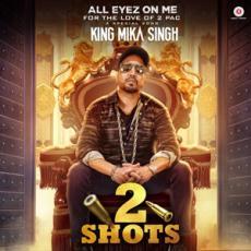 2 Shots - Mika Singh