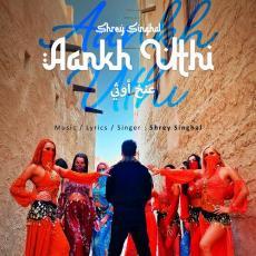 Aankh Uthi - Shrey Singhal