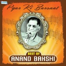 Pyar Ki Barsaat Best Of Anand Bakshi