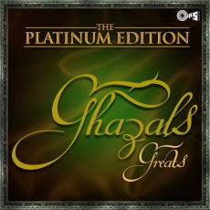 The Platinum Edition (Ghazals Greats)
