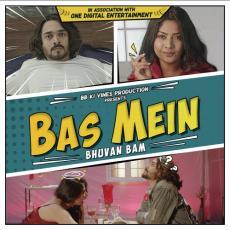 Bas Mein - Bhuvan Bam