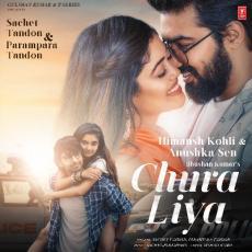 Chura Liya - Sachet Tandon