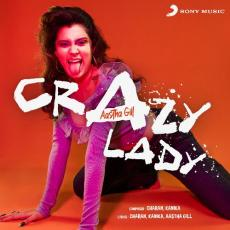 Crazy Lady - Aastha Gill