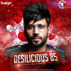 Desilicious 85 (Valentine Edition) - DJ Shadow Dubai