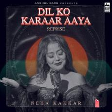 Dil Ko Karaar Aaya Reprise - Neha Kakkar