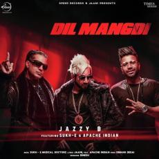 Dil Mangdi - Jazzy B