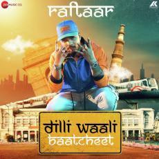 Dilli Waali Baatcheet By Raftaar