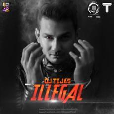 illegal The Album - DJ Tejas