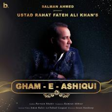 Gham E Ashiqui - Rahat Fateh Ali Khan