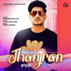 Jhanjran - Gurnam Bhullar