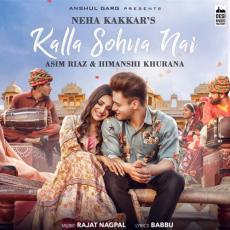 Kalla Sohna Nai - Neha Kakkar