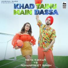 Khad Tainu Main Dassa - Neha Kakkar