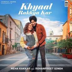 Khyaal Rakhya Kar (Neha Kakkar)