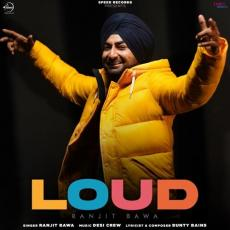 Loud - Ranjit Bawa