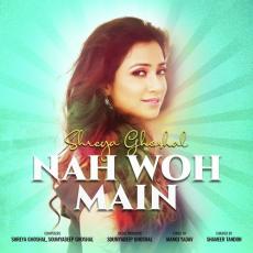 Nah Woh Main - Shreya Ghoshal