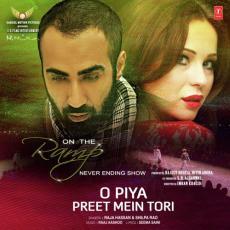 O Piya Preet Mein Tori - Raja Hasan