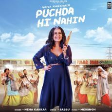 Puchda Hi Nahin - Neha Kakkar
