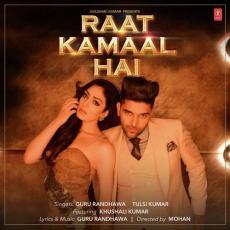 Raat Kamaal Hai - Guru Randhawa, Tulsi Kumar