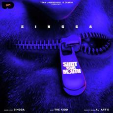 Shut Your Mouth - Singga