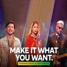 Make It What You Want - Darshan Raval