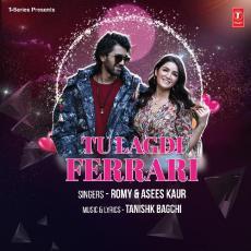 Tu Lagdi Ferrari - Romy & Asees Kaur