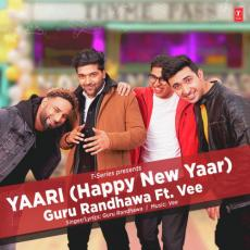 Yaari (Happy New Yaar) - Guru Randhawa